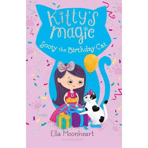Sooty the Birthday Cat -  (Kitty's Magic) by Ella Moonheart (Paperback) - image 1 of 1