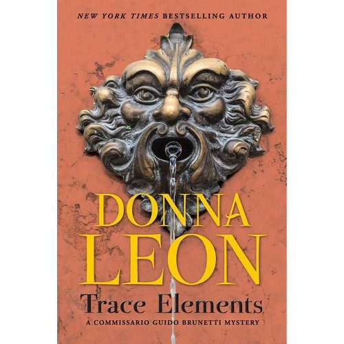 Trace Elements - (The Commissario Guido Brunetti Mysteries) by Donna Leon (Hardcover)