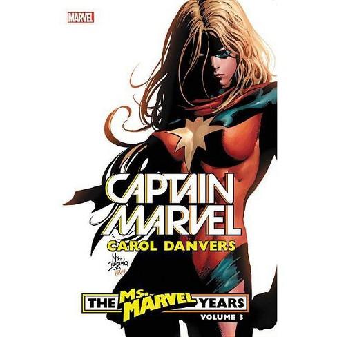 Captain Marvel: Carol Danvers - The Ms. Marvel Years Vol. 3 - (Paperback) - image 1 of 1
