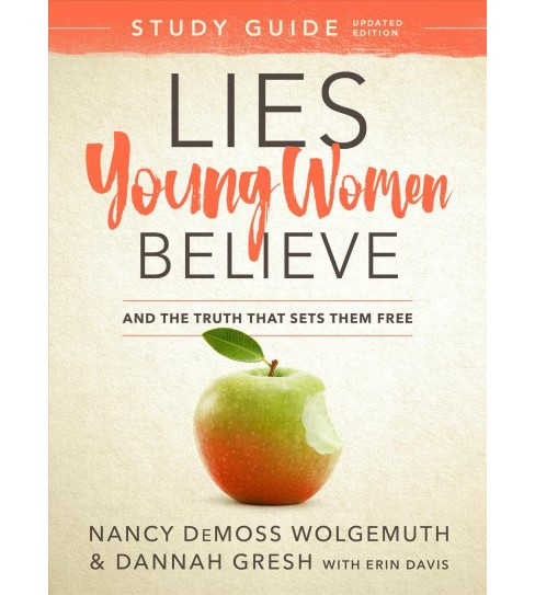 Lies Young Women Believe : And the Truth That Sets Them Free - by Nancy Demoss Wolgemuth & Dannah Gresh - image 1 of 1