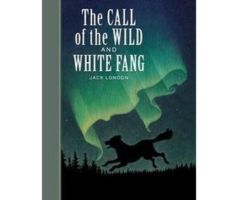 Call of the Wild and White Fang (Hardcover) (Jack London) - image 1 of 1