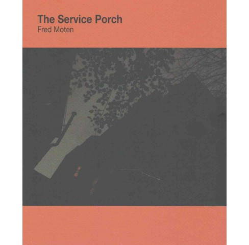 Service Porch (Paperback) (Fred Moten) - image 1 of 1