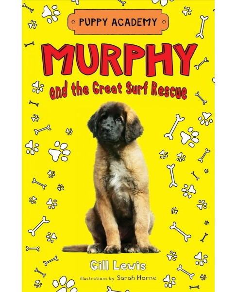 Murphy and the Great Surf Rescue -  (Puppy Academy) by Gill Lewis (Hardcover) - image 1 of 1