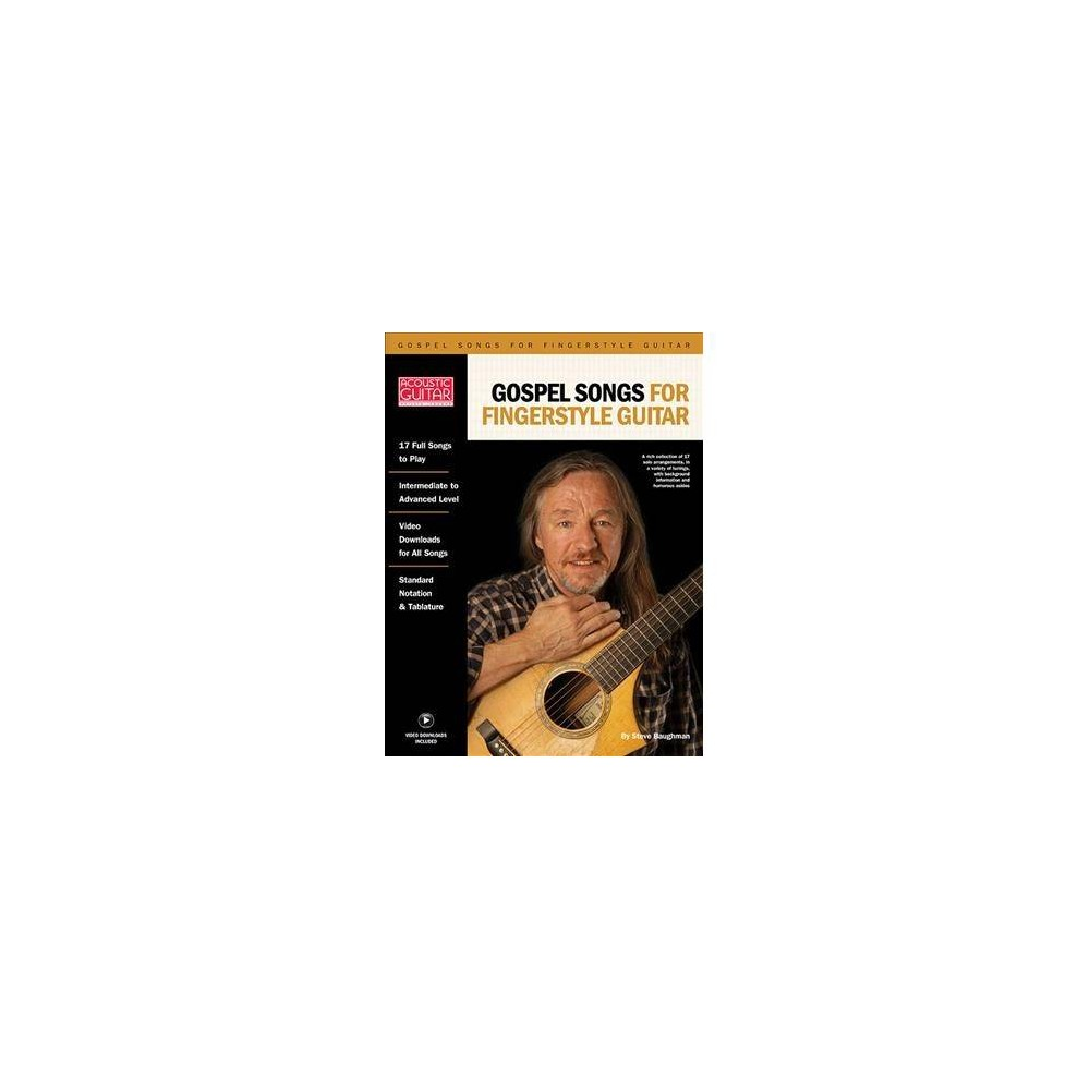 Gospel Songs for Fingerstyle Guitar : A Rich Collection of 17 Solo Arrangements, in a Variety of