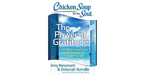 The Power of Gratitude ( Chicken Soup for the Soul) (Paperback) by Any Newmark - image 1 of 1