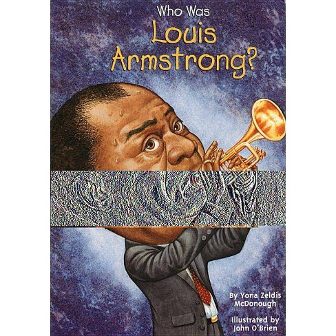 Who Was Louis Armstrong? - (Who Was?) by  Yona Zeldis McDonough (Paperback) - image 1 of 1
