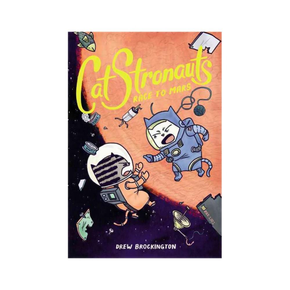 CatStronauts 2 : Race to Mars - (CatStronauts) by Drew Brockington (Hardcover)