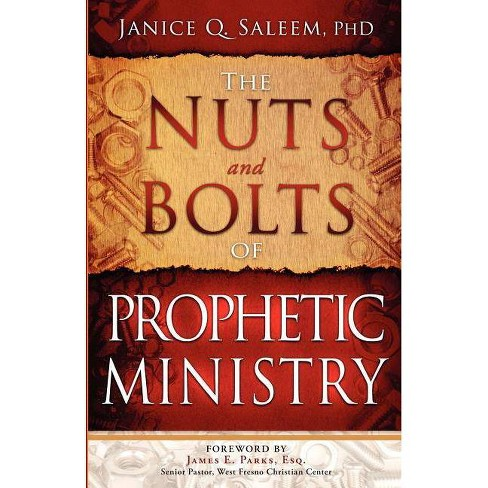 The Nuts and Bolts of Prophetic Ministry - by Janice Saleem (Paperback)