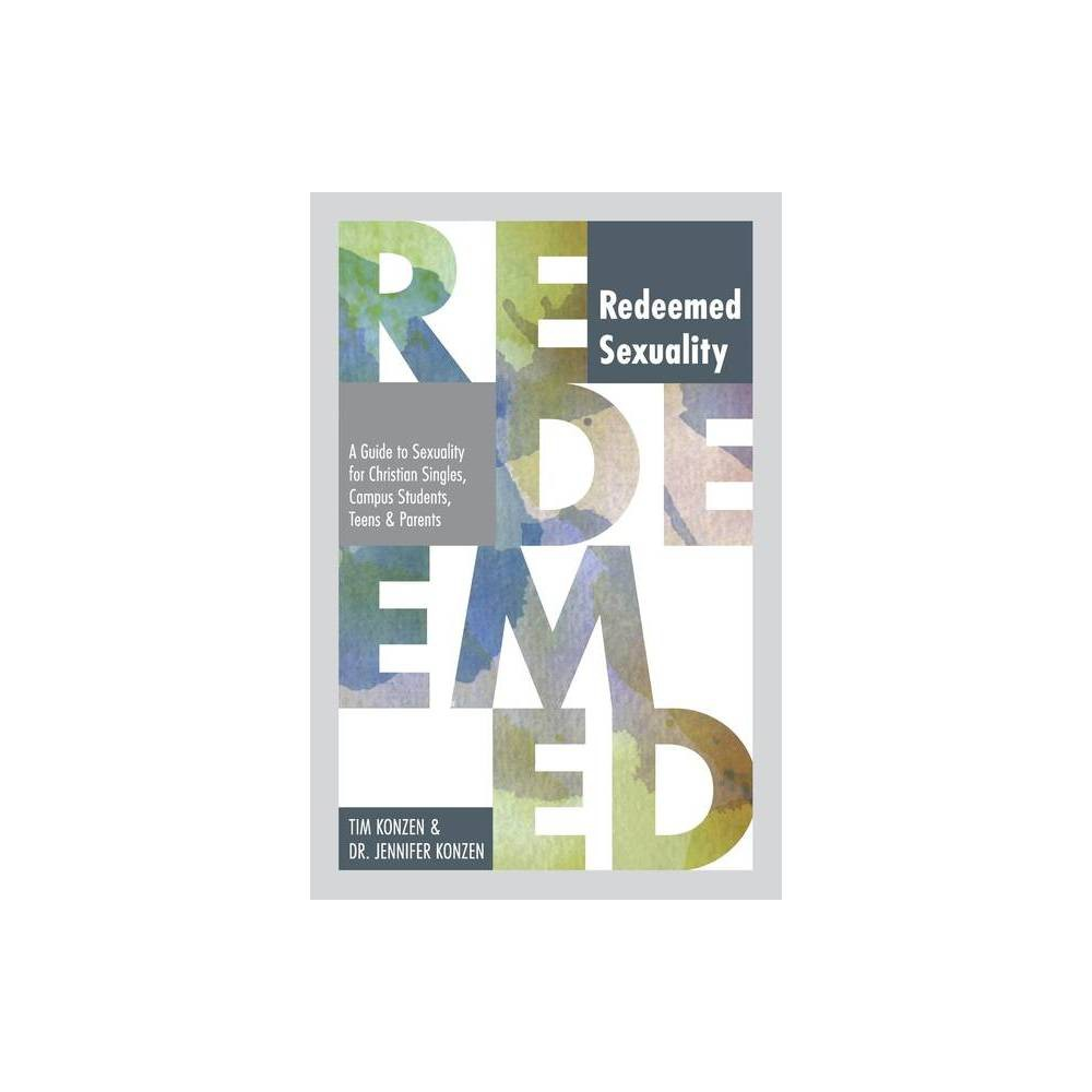 Redeemed Sexuality By Tim And Jennifer Konzen Paperback