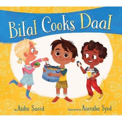 Bilal Cooks Daal - by Aisha Saeed (Hardcover)