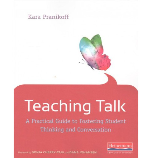 Teaching Talk : A Practical Guide to Fostering Student Thinking and Conversation (Paperback) (Kara - image 1 of 1