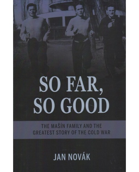 So Far, So Good : The Masín Family and the Greatest Story of the Cold War -  (Paperback) - image 1 of 1