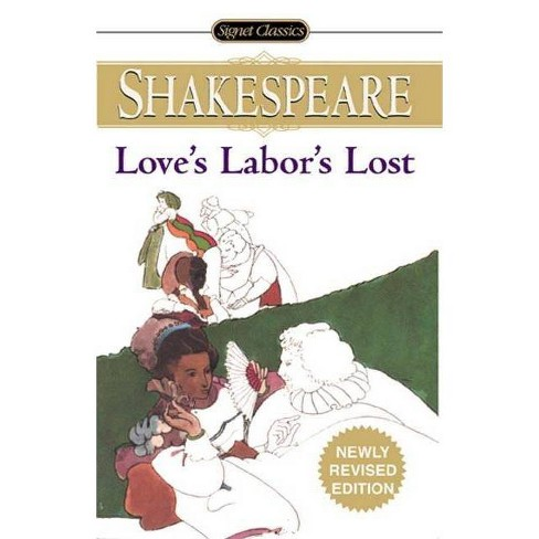 Love's Labor's Lost - (Signet Classic Shakespeare) by  William Shakespeare (Paperback) - image 1 of 1