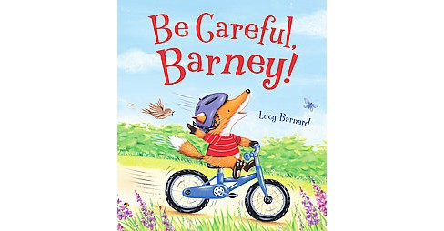 Be Careful, Barney! (Hardcover) (Lucy Barnard) - image 1 of 1