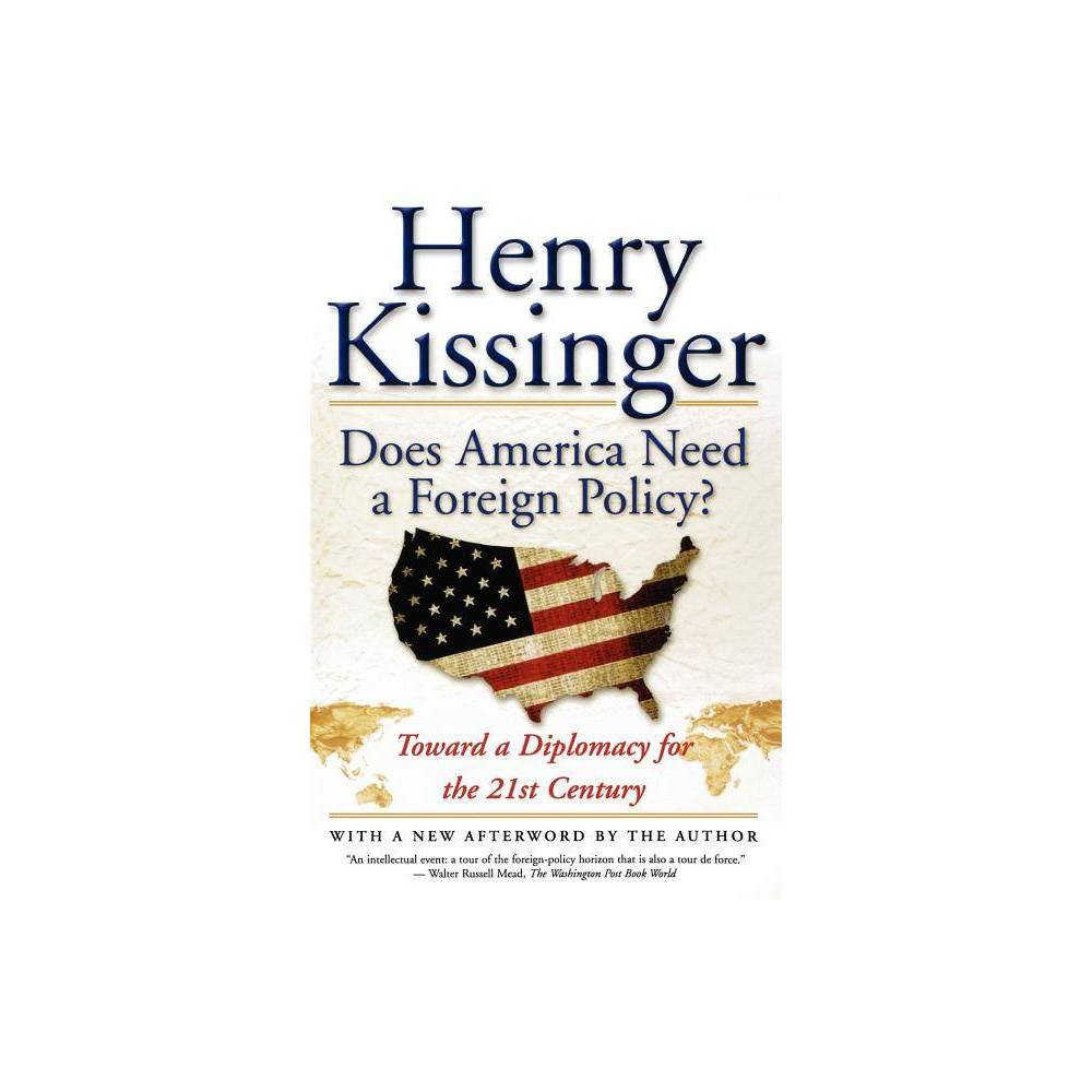Does America Need A Foreign Policy By Henry Kissinger Paperback