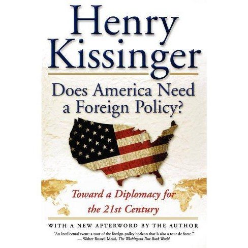 Does America Need a Foreign Policy? - by  Henry Kissinger (Paperback) - image 1 of 1