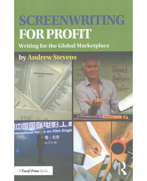 Screenwriting for Profit : Writing for the Global Marketplace -  by Andrew Stevens (Paperback) - image 1 of 1