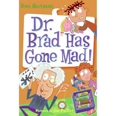My Weird School Daze #7: Dr. Brad Has Gone Mad! - by  Dan Gutman (Paperback) - image 1 of 1