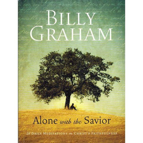 Billy Graham: Alone with the Savior - (Paperback) - image 1 of 1