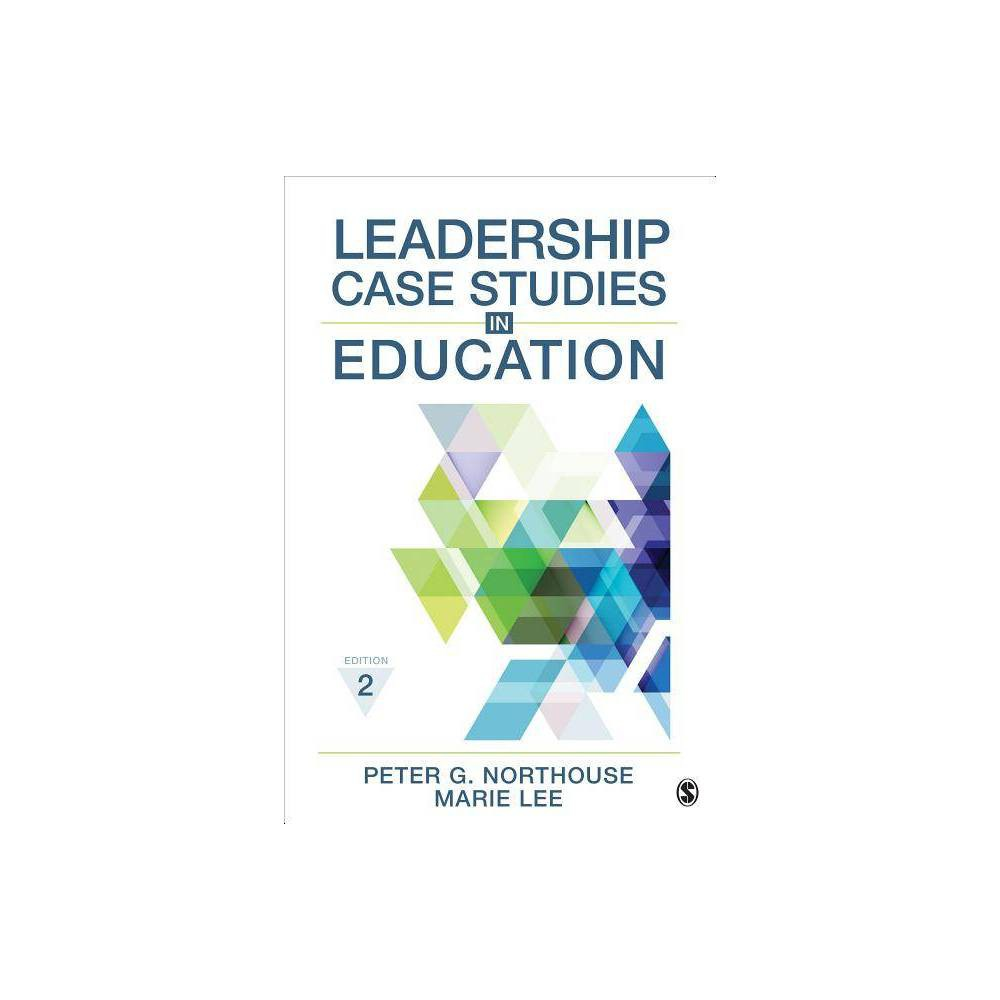 Leadership Case Studies In Education 2nd Edition By Peter G Northouse Marie E Lee Paperback