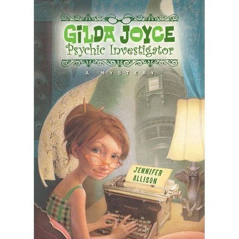 Gilda Joyce, Psychic Investigator - (Gilda Joyce (Paperback)) by  Jennifer Allison (Paperback) - image 1 of 1