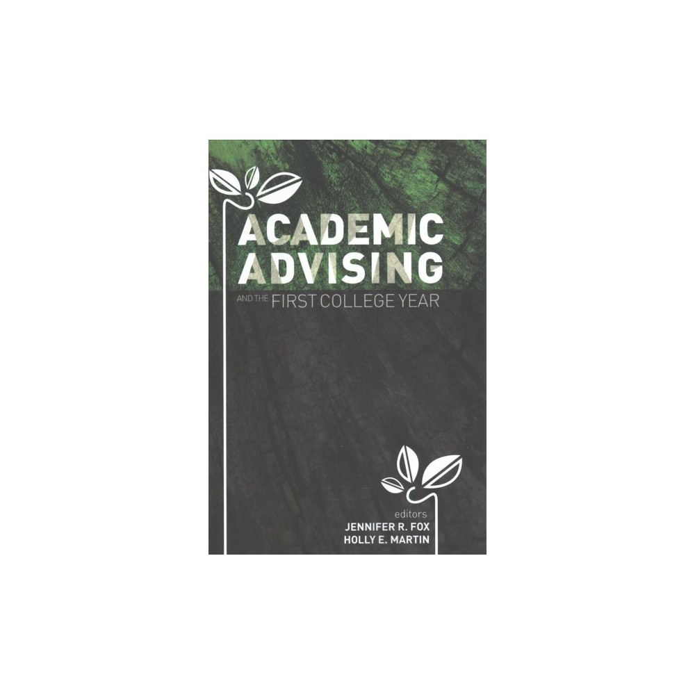 Academic Advising and the First College Year (Paperback)