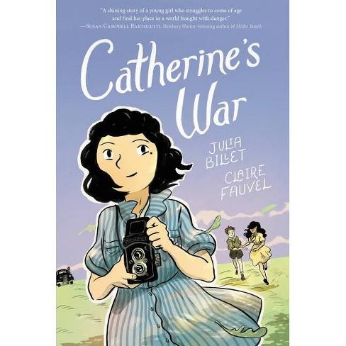 Catherine's War - by  Julia Billet (Hardcover) - image 1 of 1