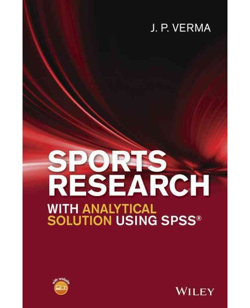 Sports Research With Analytical Solution Using SPSS (Hardcover) (J. P. Verma) - image 1 of 1
