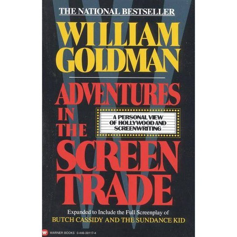 Adventures in the Screen Trade - by  William Goldman (Paperback) - image 1 of 1