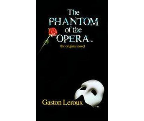 Phantom of the Opera the Original Novel (Paperback) (Gaston Leroux) - image 1 of 1