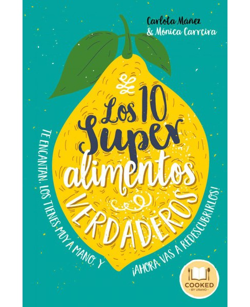 Los 10 superalimentos verdaderos/ The 10 Essential Superfoods (Paperback) (Carlota Manez & Monica - image 1 of 1