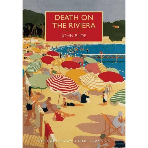 Death on the Riviera - (British Library Crime Classics) by  John Bude (Paperback) - image 1 of 1