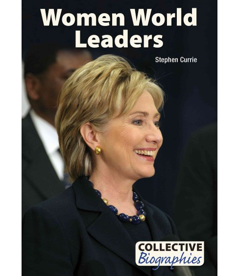 Women World Leaders (Hardcover) (Stephen Currie) - image 1 of 1