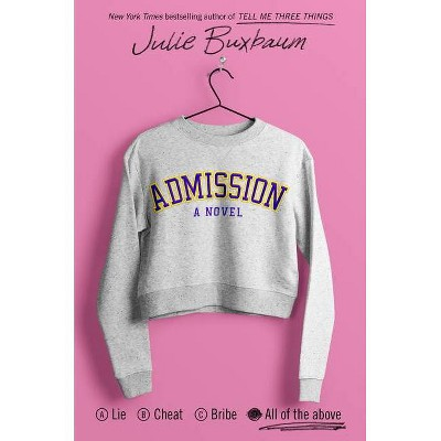 Admission - by Julie Buxbaum (Hardcover)