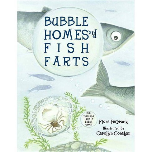 Bubble Homes and Fish Farts - (Junior Library Guild Selection) by  Fiona Bayrock (Paperback) - image 1 of 1