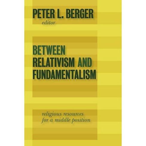 Between Relativism and Fundamentalism - (Paperback) - image 1 of 1