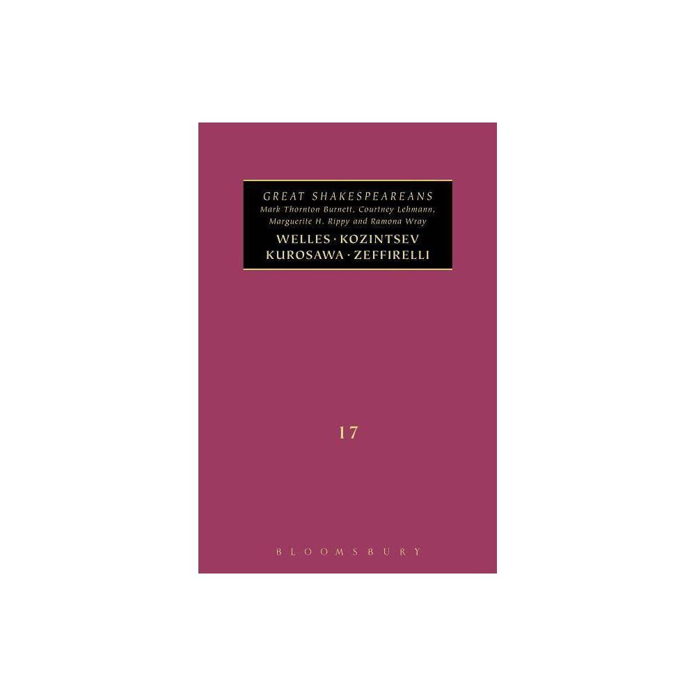 Welles, Kurosawa, Kozintsev, Zeffirelli - (Great Shakespeareans) (Hardcover)