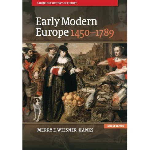 Early Modern Europe, 1450-1789 - (Cambridge History of Europe) 2 Edition by  Merry E Wiesner-Hanks - image 1 of 1