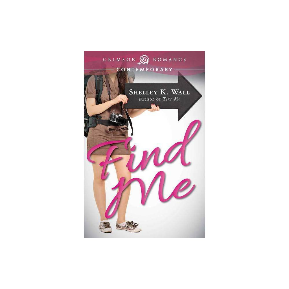 Find Me Love Me By Shelley K Wall Paperback