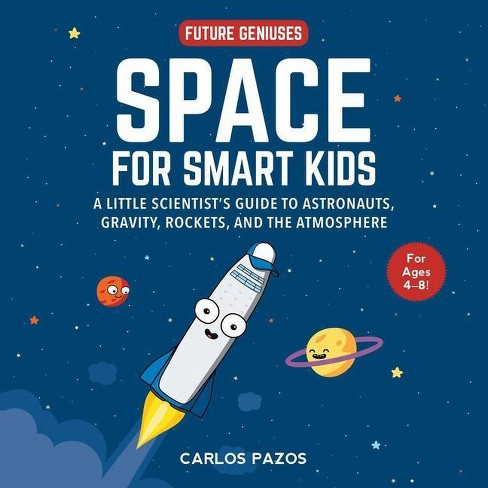 Space for Smart Kids, Volume 1 - (Future Geniuses) by  Carlos Pazos (Board_book) - image 1 of 1