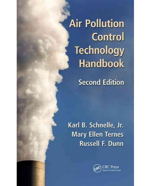 Air Pollution Control Technology Handbook (Revised) (Hardcover) (Jr. Karl B. Schnelle & Russell F. Dunn - image 1 of 1