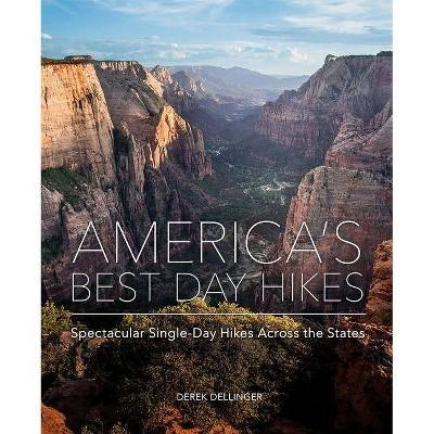 America's Best Day Hikes - by  Derek Dellinger (Hardcover)