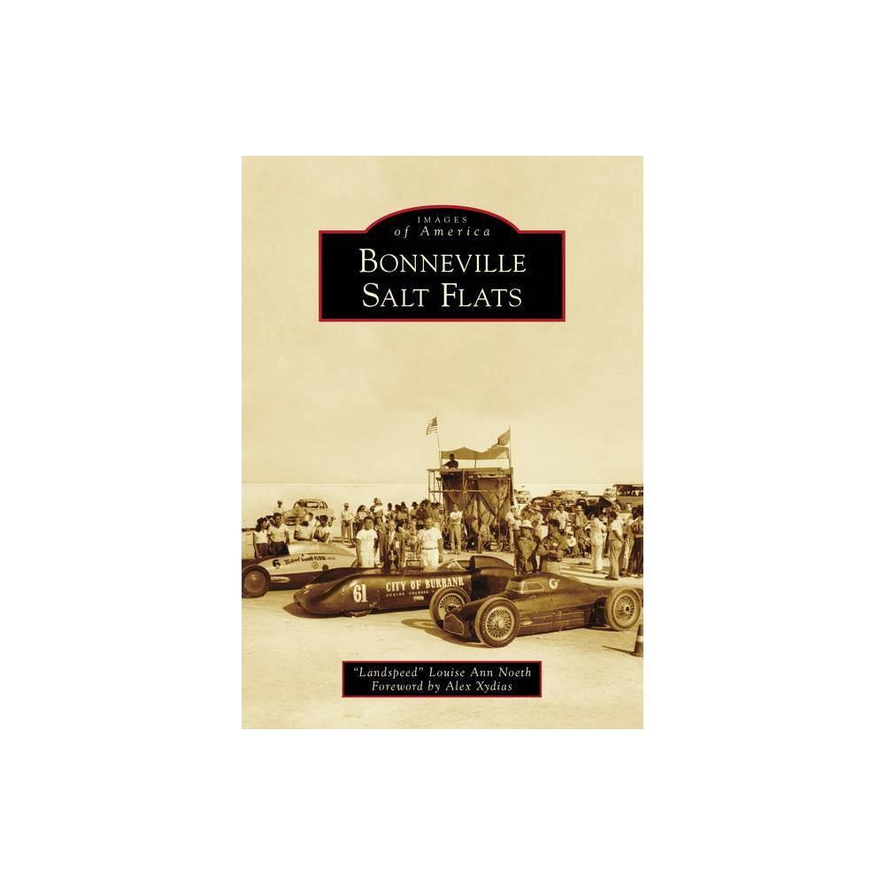 Bonneville Salt Flats Images Of America By Noeth Paperback