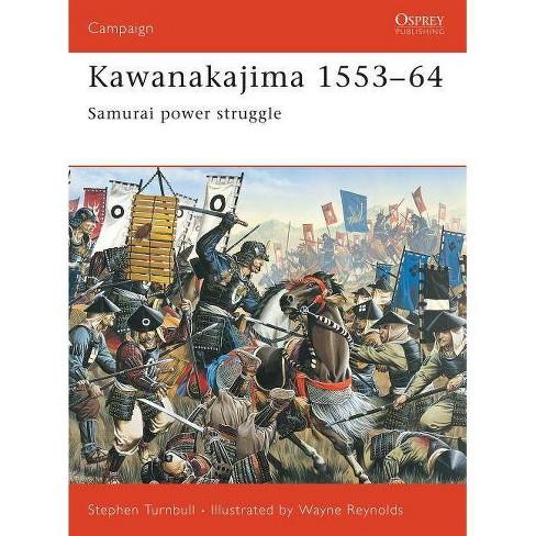 Kawanakajima 1553-64 - (Campaign) by  Stephen Turnbull (Paperback) - image 1 of 1