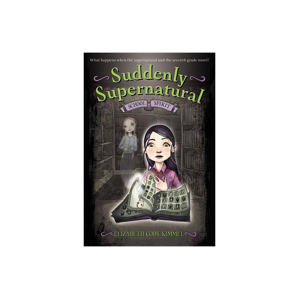 Suddenly Supernatural School Spirit Suddenly Supernatural Quality By Elizabeth Cody Kimmel Paperback