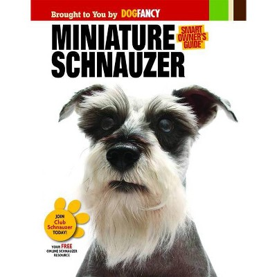 Miniature Schnauzer - (Smart Owner's Guide (Hardcover)) (Mixed Media Product)