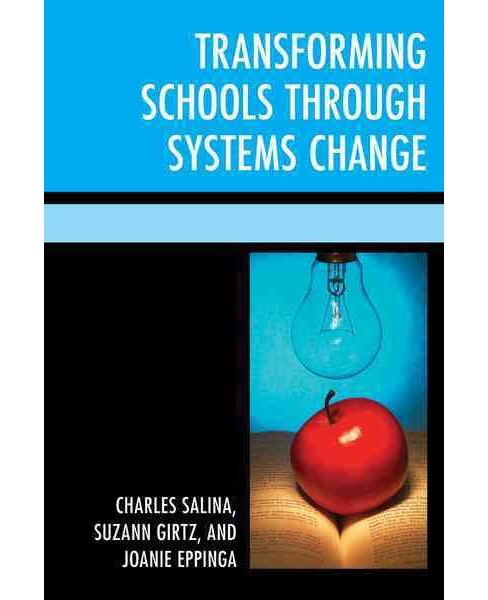 Transforming Schools Through Systems Change (Paperback) (Charles Salina) - image 1 of 1