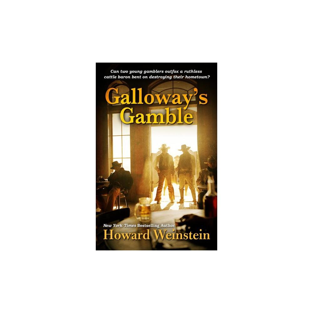 Galloway's Gamble - by Howard Weinstein (Hardcover)