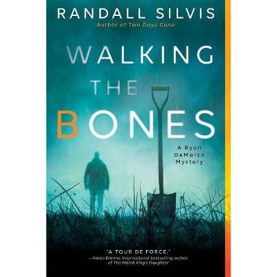 Walking the Bones - (Ryan DeMarco Mystery) by  Randall Silvis (Paperback)