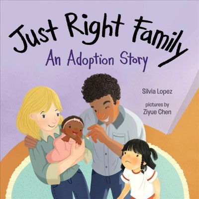 Just Right Family : An Adoption Story - by Silvia Lopez (School And Library)